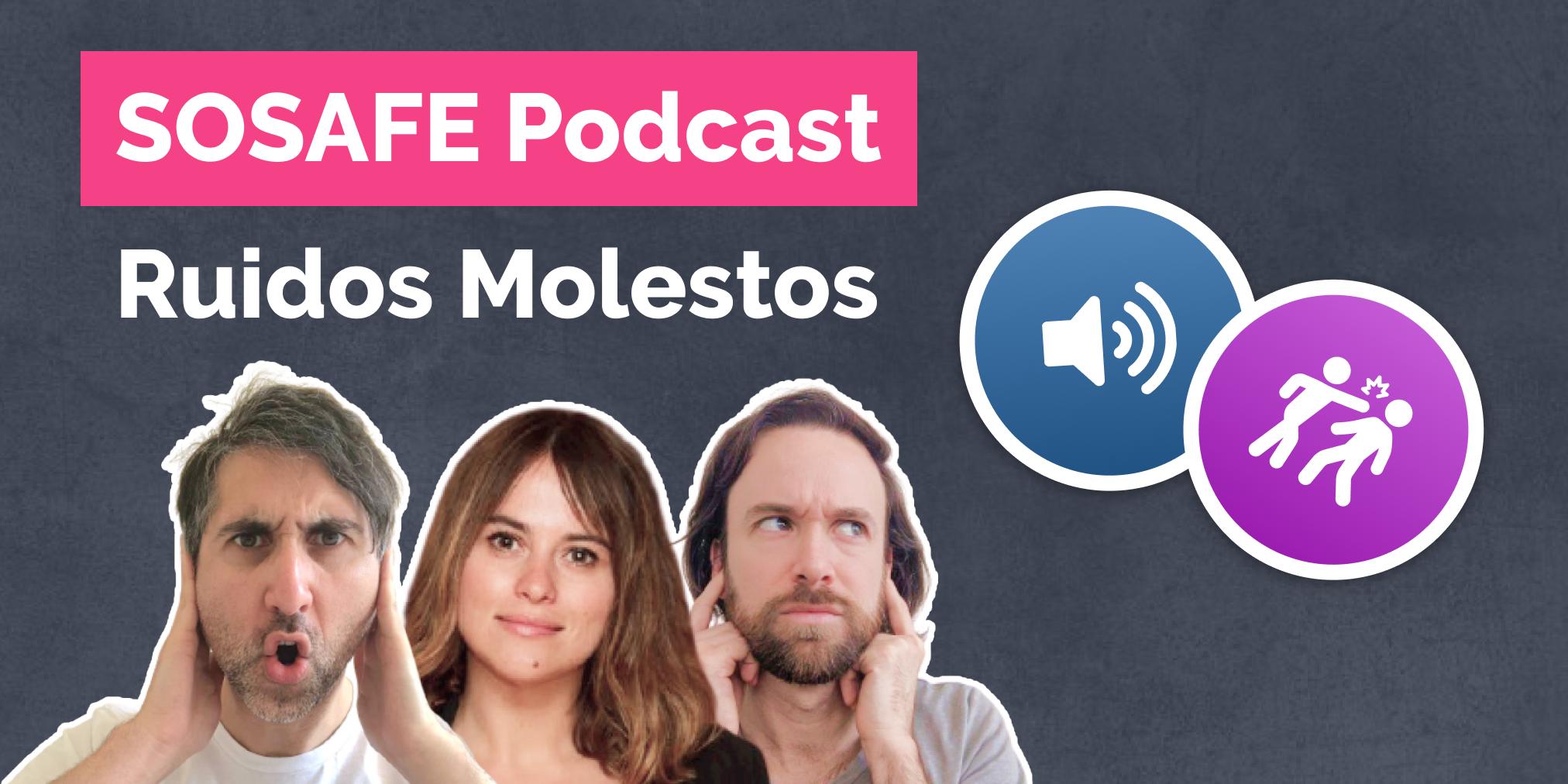SOSAFE Podcast - Episodio 1: Ruidos Molestos (feat. Carlos, Paula y Cristian)